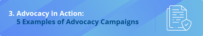 See advocacy in action with these five advocacy examples.