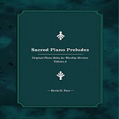 Sacred Piano Preludes (Original Piano Solos for Worship Services, Vol. 2)