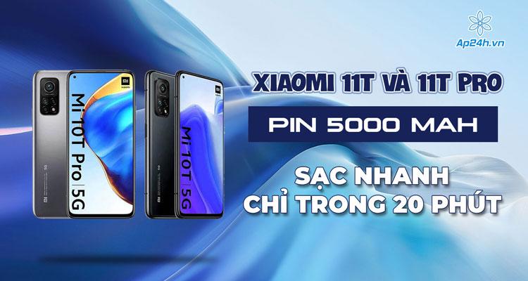 Bộ đôi Xiaomi 11T và Xiaomi 11T Pro