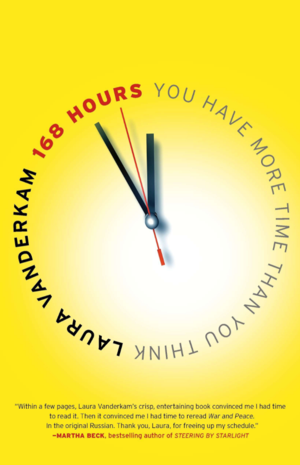 best books on time management: 168 Hours. You Have More Time Than You Think by Laura Vanderkam