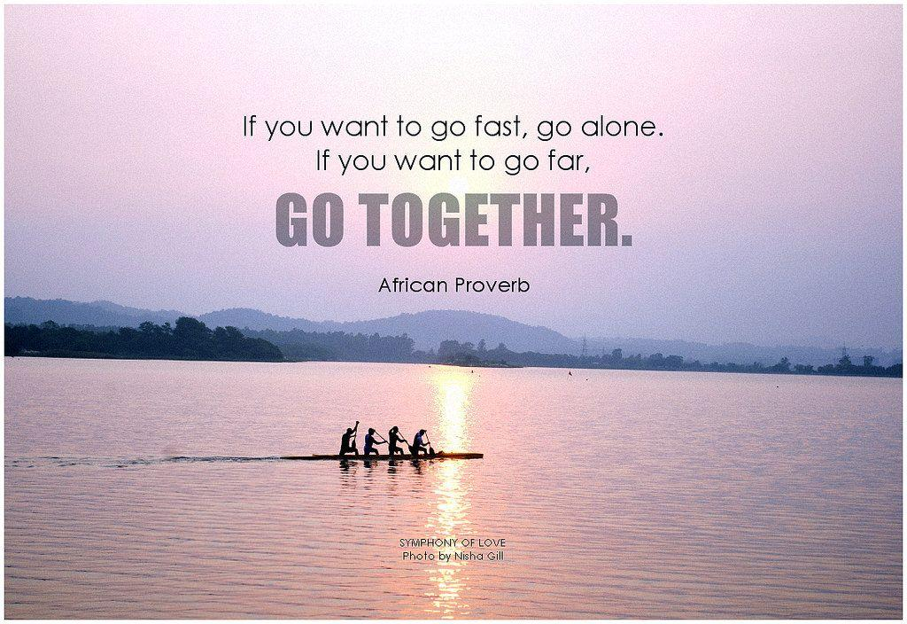 Image result for if you want to go fast go alone