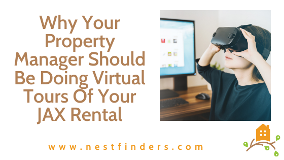 Why Your Property Manager Should Be Doing Virtual Tours of Your JAX Rental