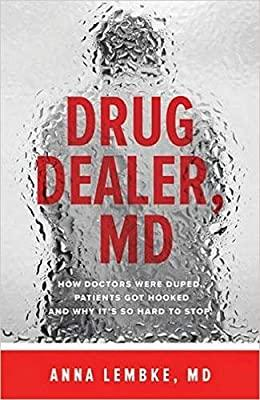 Drug Dealer, MD: How Doctors Were Duped, Patients Got Hooked, and Why It's  So Hard to Stop: 9781421421407: Medicine & Health Science Books @ Amazon.com