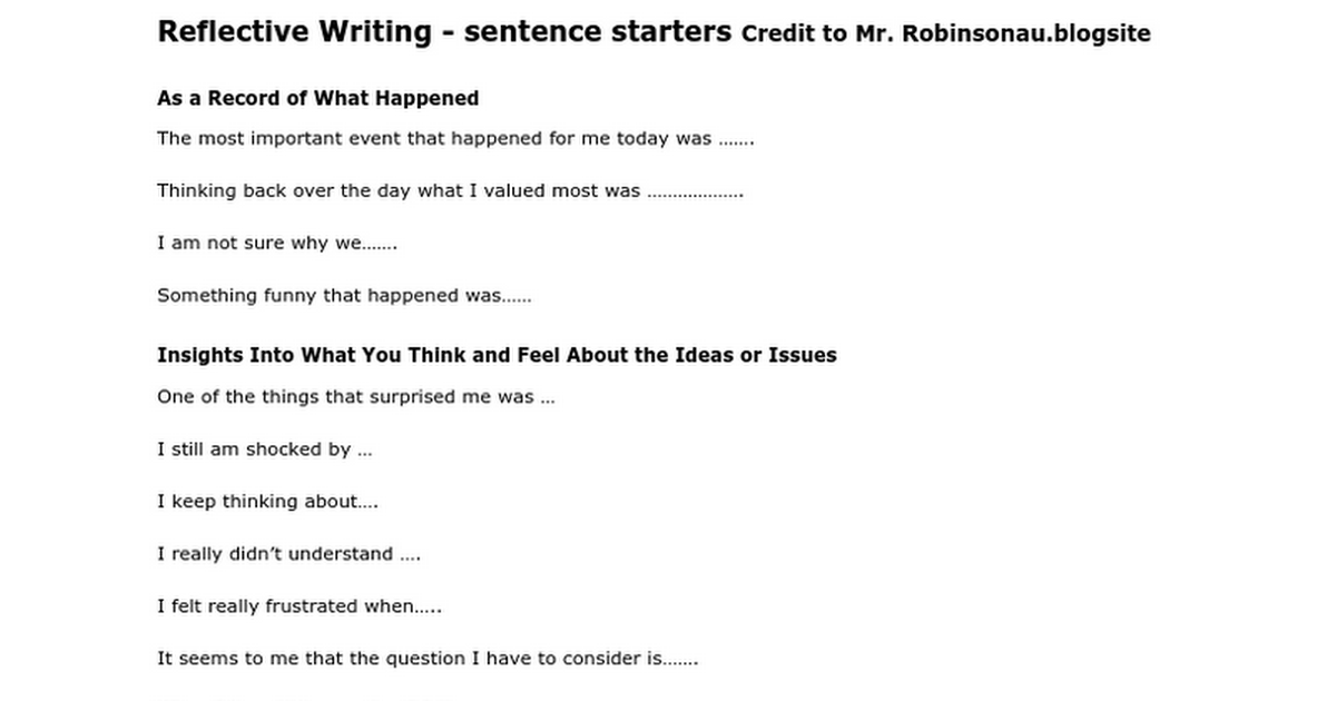 """reflective essay sentence starters A reflection"""" and """"writing a reflective paper"""" mean the same thing) it's easier to   reflective sentence starters ✓i was surprised  essay has read the same book."""