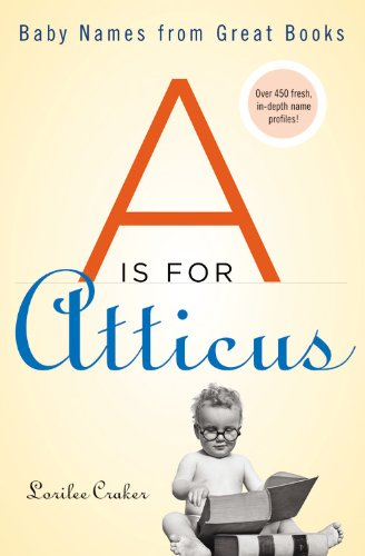 Best Baby Name Books - A Is for Atticus: Baby Names from Great Books