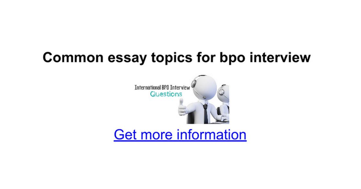 common essay topics for bpo interview google docs