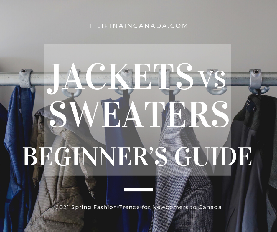 Jackets vs Sweaters Beginner's Guide + 2021 Spring Fashion Trends for Newcomers to Canada