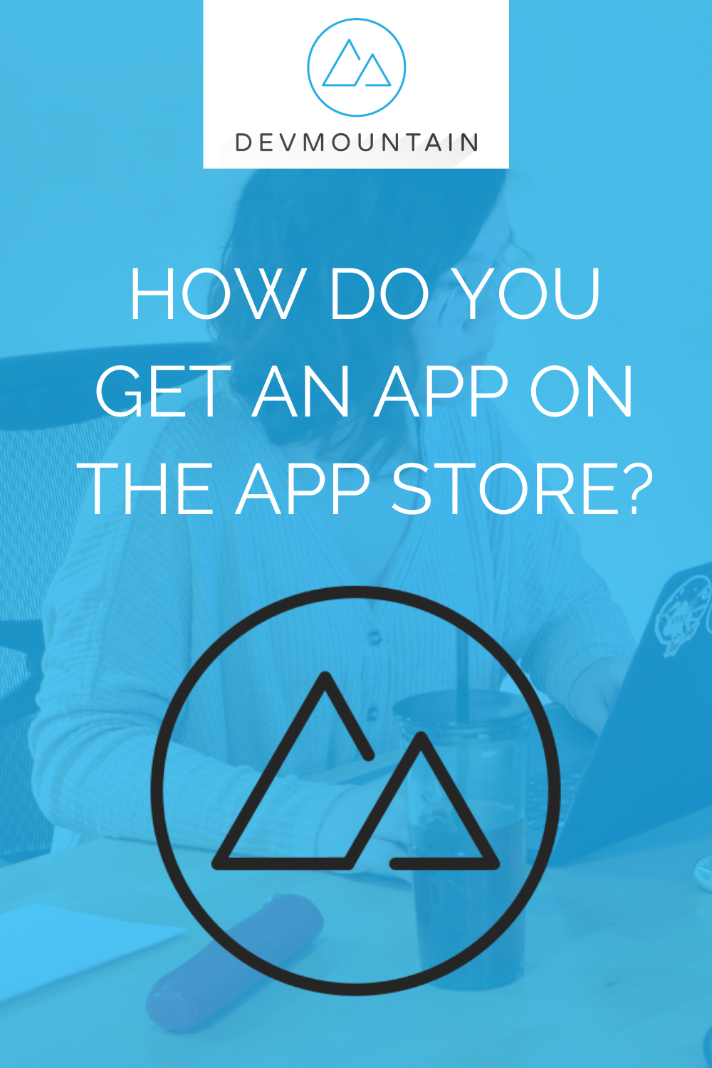 How Do You Get an App on the App Store?