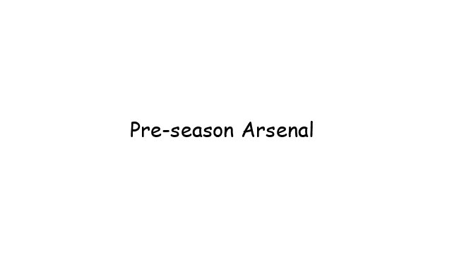 Pre-season Arsenal FC