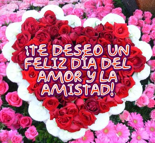 Te deseo un Feliz día del amor y la amistad