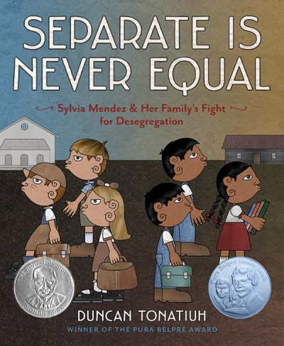 Book cover of Separate is Never Equal the story of Sylvia Mendez and Her Family's Fight for Desegregation with six cartoon kids illustated backs to one another