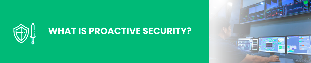 what is proactive security