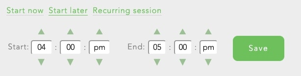 Schedule a block session for later with a 'Start Later' session