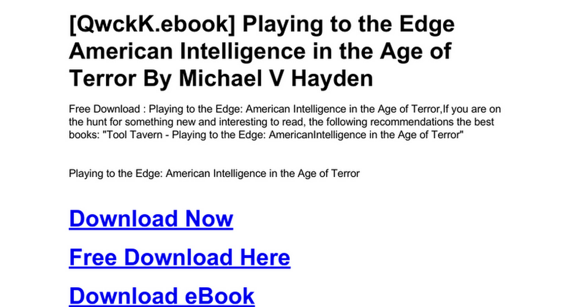 Playing To The Edge American Intelligence In The Age Of Terrorc
