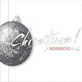Christmas! A Newsboys Holiday