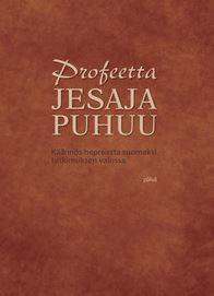 Tilaan Profeetta Jesaja puhuu -kirjan tarjoushintaan 30 € / kpl (norm. 35 €) + postituskulut. Toinen painos.