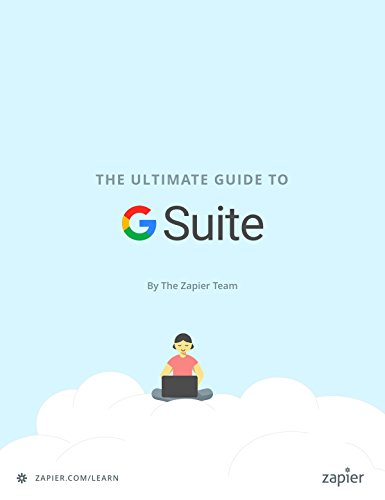 The Ultimate Guide to G Suite: Everything you need to set up and administer Google's apps for your business (Zapier App Guides Book 9) By Matthew Guay and Weston Thayer.