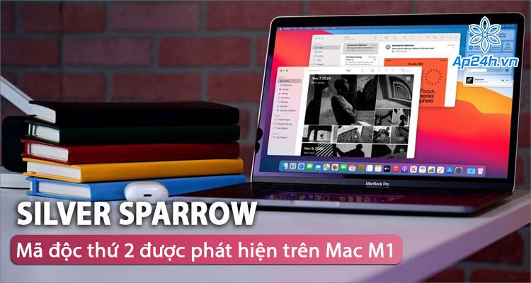 Phát hiện mã độc trên Apple Mac M1 mới có tốc độ lây lan cực mạnh
