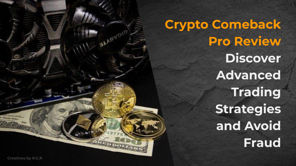 Crypto Comeback Pro Review: Discover Advanced Trading Strategies and Avoid Fraud