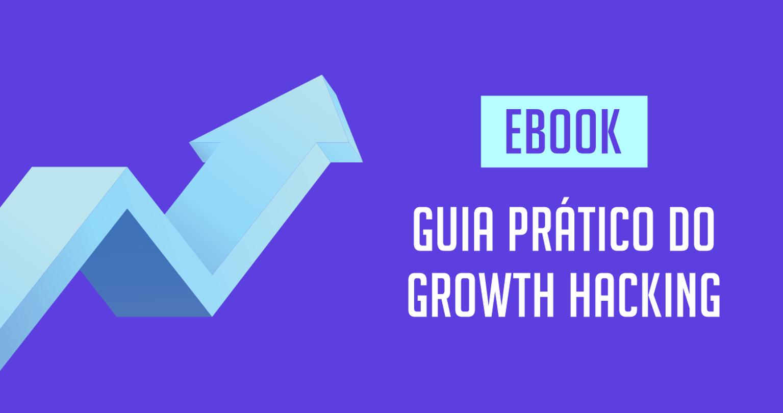 Ebook Guia Prático do Growth Hacking