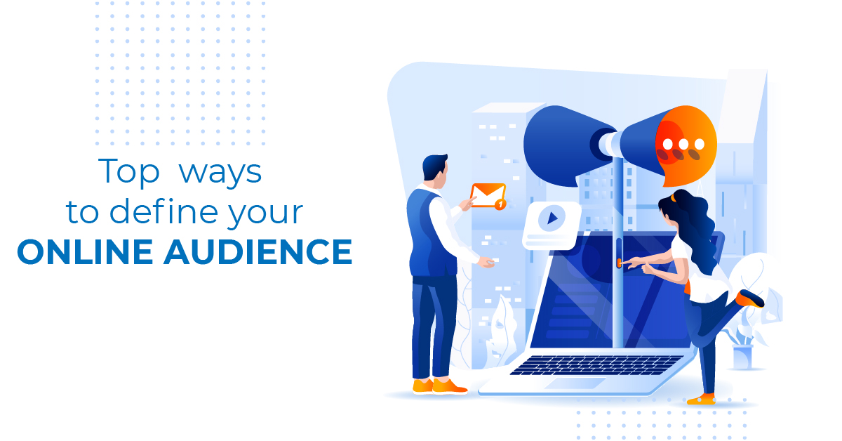 Top ways to define your online audience
