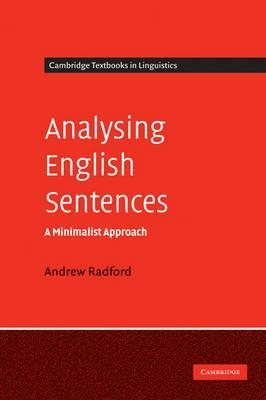 Cambridge Textbooks in Linguistics: Analysing English Sentences: A Minimalist Approach
