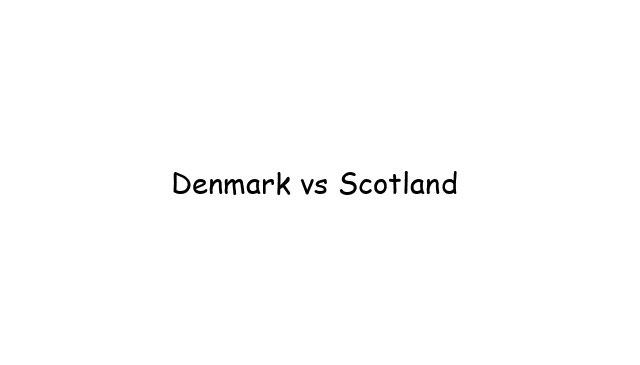 Denmark vs Scotland