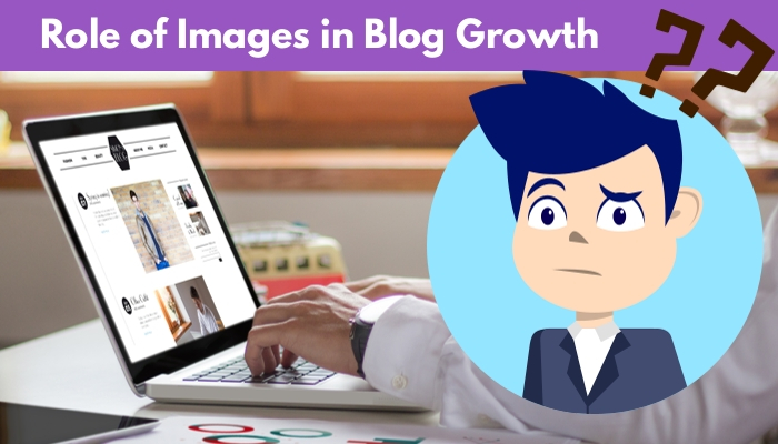role-of-images-in-blog-growth.jpg