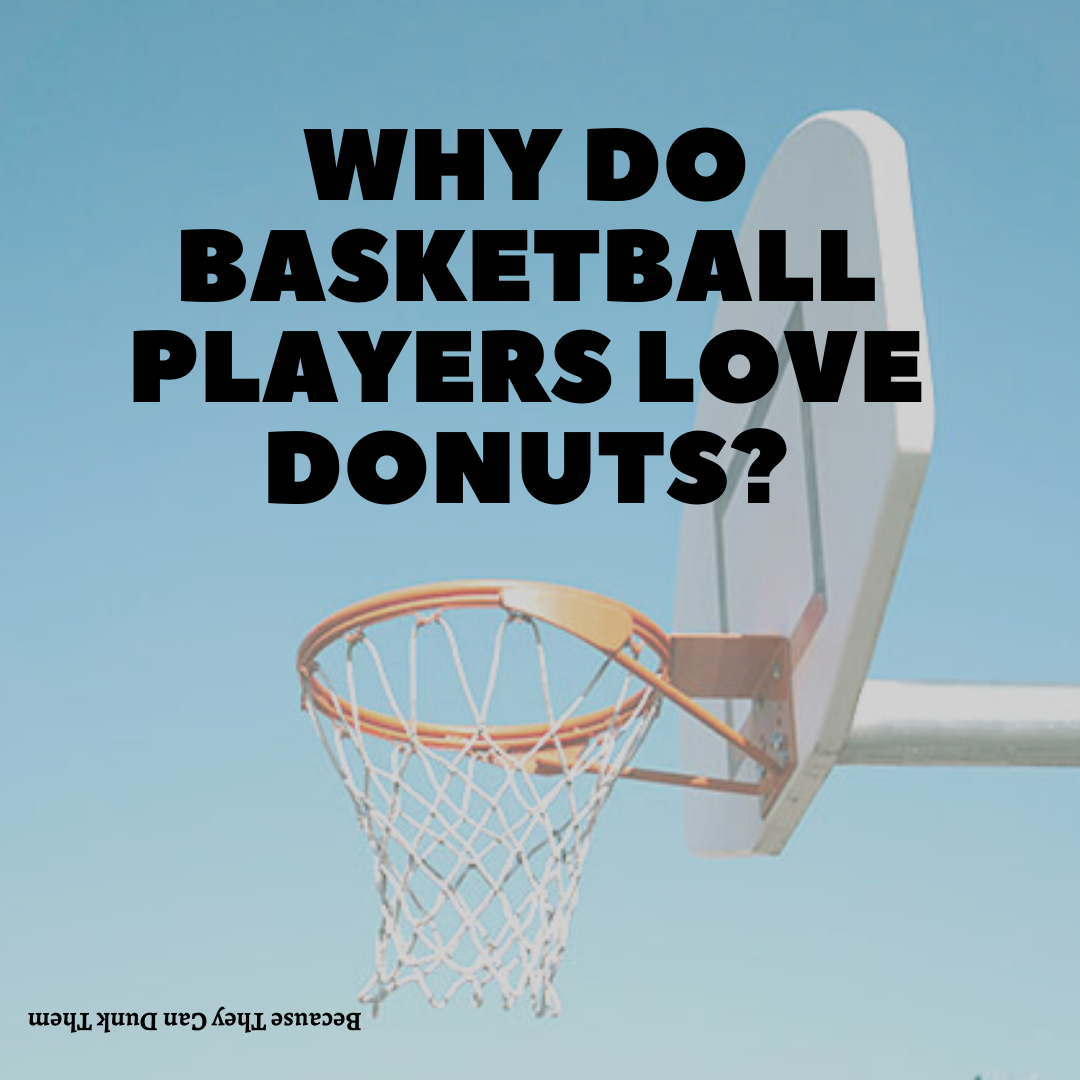 Why do basketball players love donuts?