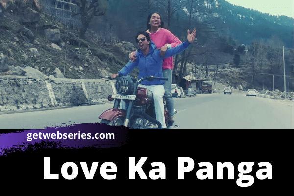 Love Ka Panga best web series on mx player