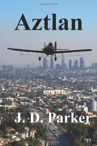 Aztlan by J.D. Parker