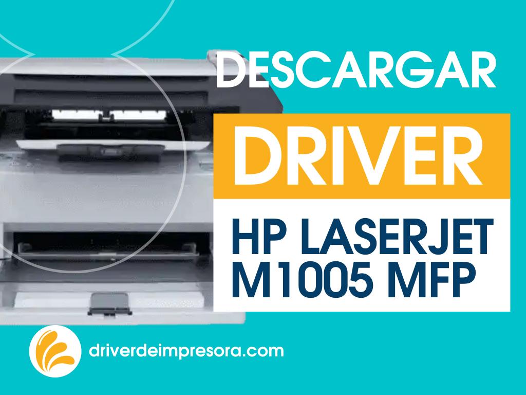 Descargar Gratis Programa de Instalacion Driver HP Laserjet M1005 MFP Gratis