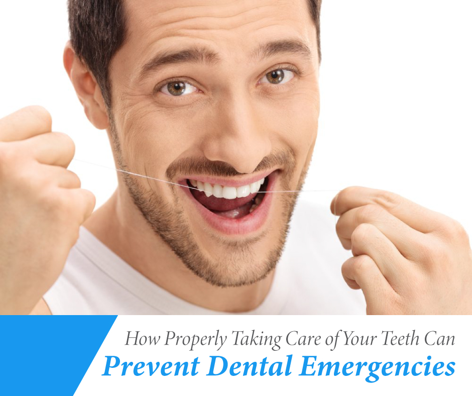 How Properly Taking Care of Your Teeth Can Prevent Dental Emergencies