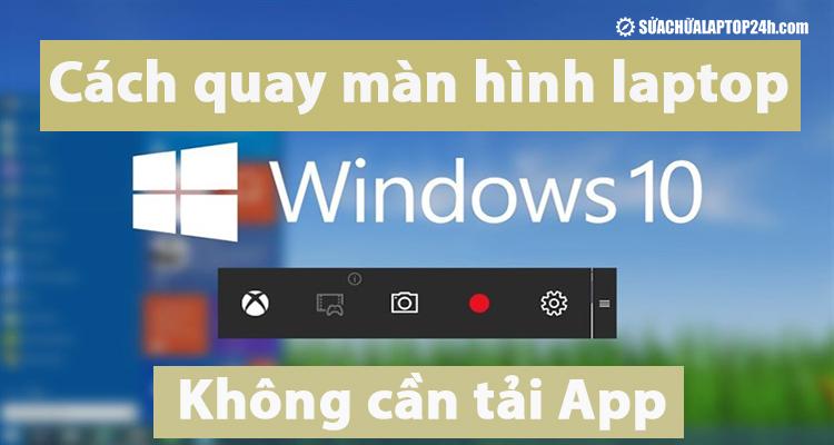 Quay màn hình không cần tải App