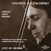 Volodja Balzalorsky Live in Concert Vol. 1: Sonatas for Violin and Piano by Brahms, Grieg & Janácek (Live in Vienna)