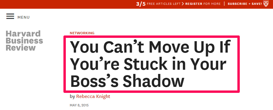 """A screenshot of a headline that reads """"You can't move up if you are stuck in your boss's shadow."""""""