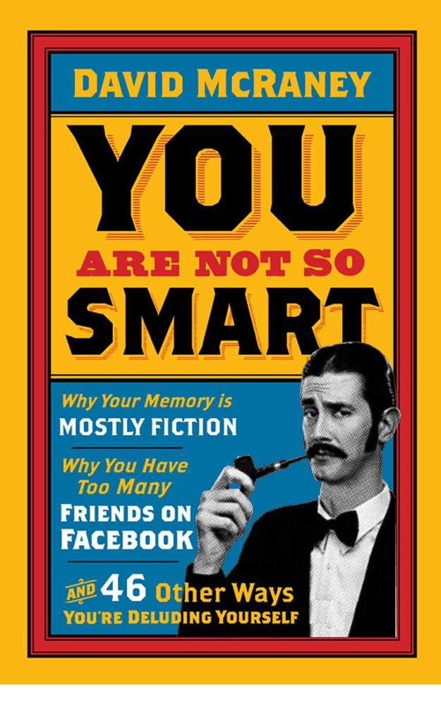 You Are Not So Smart PDF Summary